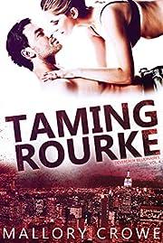 Taming Rourke (Devereaux Billionaires Book 4)