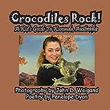 Crocodiles Rock! A Kid's Guide To Kuranda, Australia