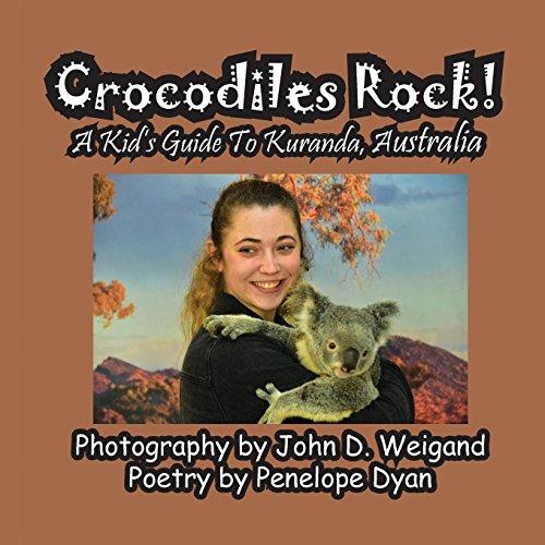 Crocodiles Rock! A Kid's Guide To Kuranda, Australia by Bellissima Publishing