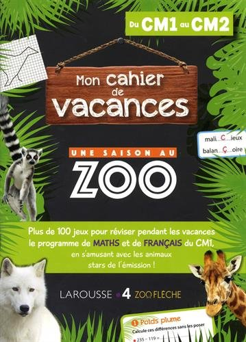 Mon cahier de vacances Une saison au zoo Du CM1 au CM2
