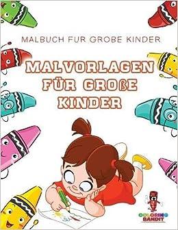 Malvorlagen Für Große Kinder Malbuch Für Große Kinder Amazon De