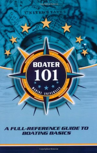 Boater101: A Full-Reference Guide to Boating Basics