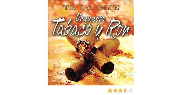 Te Lo Dije: Orquesta Tabaco Y Ron: Amazon.es: Música
