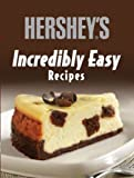 Incredibly Easy Hershey's, Publications International Staff, 1412799384
