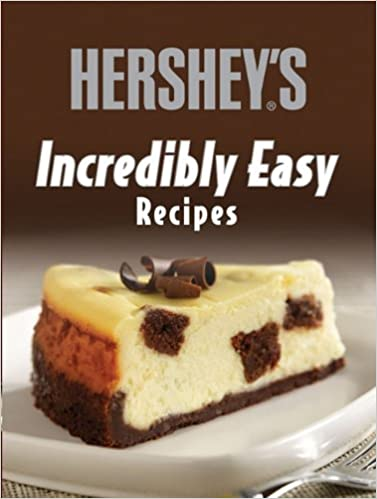 Hersheys Incredibly Easy Recipes (Incredibly Easy Cookbooks): Editors of Publications International: Amazon.com: Books