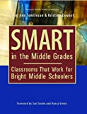 Smart in the Middle Grades : Classrooms That Work for Bright Middle Schoolers, Tomlinson, Carol A. and Doubet, Kristina, 1560901950
