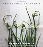 download ebook vegetable literacy: cooking and gardening with twelve families from the edible plant kingdom, with over 300 deliciously simple recipes by deborah madison (mar 12 2013) pdf epub