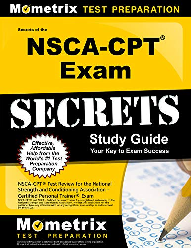 Secrets of the NSCA-CPT Exam Study Guide: NSCA-CPT Test Review for the National Strength and Conditioning Association - Certified Personal Trainer Exam (Mometrix Secrets Study Guides)