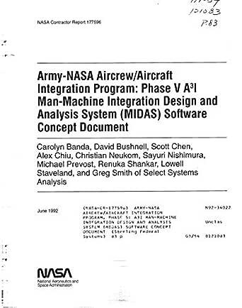 Army Nasa Aircrew Aircraft Integration Program Phase 5 A3i Man Machine Integration Design And Analysis System Midas Software Concept Document Nasa National Aeronautics And Space Administration Amazon Com