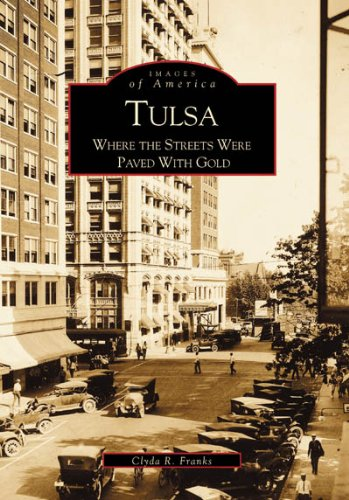 Tulsa   Where the Streets Were Paved With Gold   (OK)  (Images of -