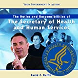 The Duties and Responsibilities of the Secretary of Health and Human Services, David C. Ruffin, 1404226915