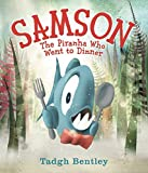 img - for Samson: The Piranha Who Went to Dinner book / textbook / text book