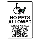 Vertical Plastic No Pets Allowed Service Animals Welcome Sign, 10 X 7 in. with English Text and Symbol, White by Alma