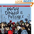 Another Dinner Is Possible: Recipes & Food for Thought