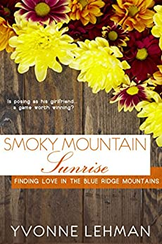Smoky Mountain Sunrise (Finding Love in the Blue Ridge Mountains Book 1) by [Lehman, Yvonne]