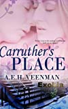 Carruther's Place, A. E. H. Veenman, 1477638377