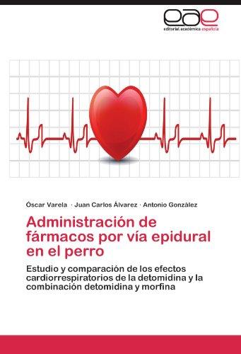 Descargar Libro Administracion De Farmacos Por Via Epidural En El Perro Scar Varela