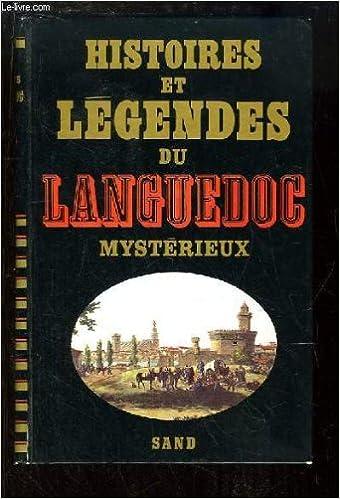 Lire Histoires et légendes du Languedoc pdf