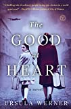 The Good at Heart: A Novel by  Ursula Werner in stock, buy online here