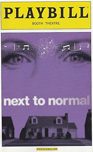 Next to Normal Playbill July 2010 Booth Theatre on Broadway Music by Tom Kitt Book and lyrics by Brian Yorkey Starring Alice Ripley Brian D'Arcy James Kyle Dean Massey Jennifer Damiano Adam Chanler-Berat Louis Hobson Directed by Michael Greif