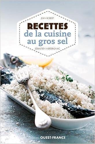 Livre gratuits en ligne Recettes de la cuisine au gros sel pdf ebook