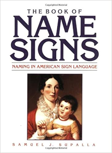 amazoncom the book of name signs naming in american sign language 9780915035304 samuel j supalla books
