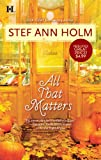 All That Matters, Stef Ann Holm, 0373773137