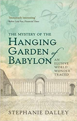 Amazon.com: The Mystery of the Hanging Garden of Babylon: An Elusive ...