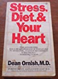 Stress, Diet and Your Heart, Dean Ornish, 0451127552
