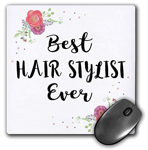 3dRose InspirationzStore - Love Series - Floral Best Hair Stylist Ever Pink Flower Hairstylist Styler Salon Job - Mousepad (mp_315742_1) (Custom Styler)