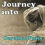 Journey into Cerebral Palsy: Transcend Mediocrity, Book 9 | J. B. Snow,Jayden Emily Schultz