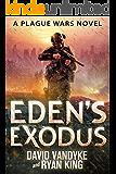 Eden's Exodus (Plague Wars Series Book 3)