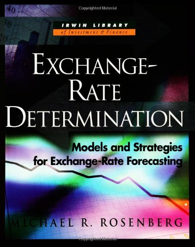 Exchange Rate Determination  Models And Strategies For Exchange Rate Forecasting  Mcgraw Hill Library Of Investment And Finance