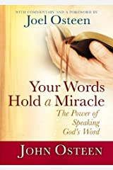 Your Words Hold a Miracle: The Power of Speaking God's Word Hardcover