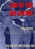 Law of the Rio Grande by Bob Custer