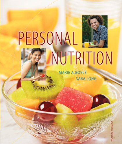 Personal Nutrition, 7th Edition by Marie A. Boyle , Sara Long Roth, Brooks Cole