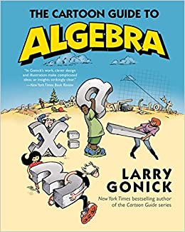 Buy the cartoon guide to algebra cartoon guide series book online buy the cartoon guide to algebra cartoon guide series book online at low prices in india the cartoon guide to algebra cartoon guide series reviews fandeluxe Choice Image