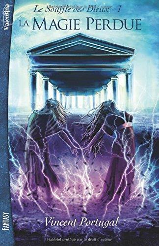 La Magie Perdue: Le Souffle Des Dieux 1