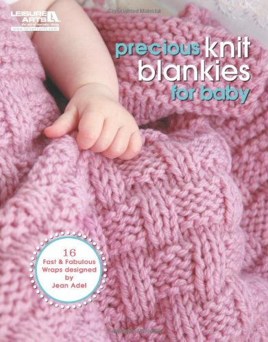- Precious Knit Blankies for Baby (Leisure Arts# 5500)