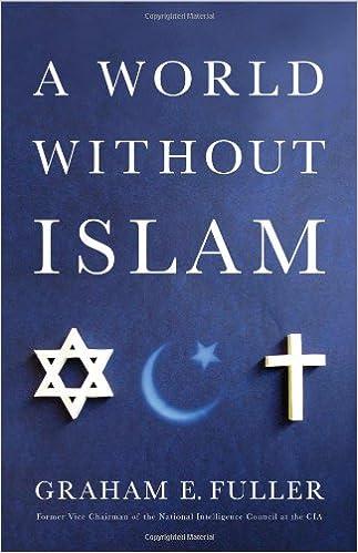 A World Without Islam Fuller Graham E 9780316041195 Amazon