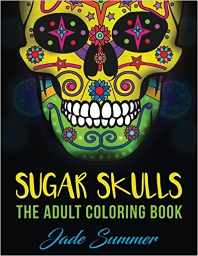 Amazon Sugar Skulls An Adult Coloring Book With Mexican