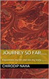 Journey So Far.....: Expereince my life and see my story...........