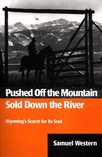 Pushed Off Mountain,Sold Down River