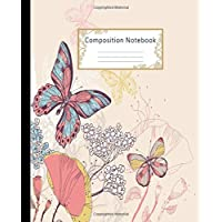 Composition Notebook: Wide Ruled Lined Paper Notebook Journal: Beautiful Butterflies Workbook for Girls Kids Teens Students for Back to School and Home College Writing Notes