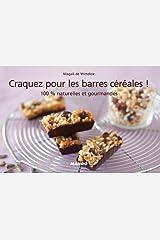 Craquez pour les barres céréales ! (Craquez...) (French Edition) Kindle Edition