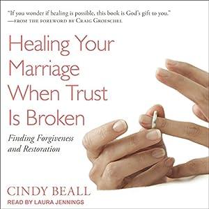Healing Your Marriage When Trust Is Broken Audiobook