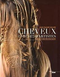 Cheveux & mèches d'artistes par Jean-Claude Gallon