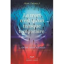 La mort n'est qu'un masque temporaire...: ... entre deux visages (Essai) (French Edition)
