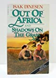Front cover for the book Out of Africa and Shadows on the Grass by Isak Dinesen
