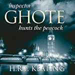 Inspector Ghote Hunts the Peacock | H. R. F. Keating